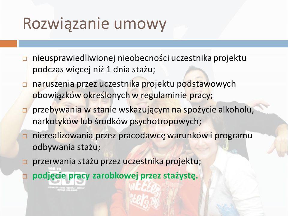 2010-11-26Rozwiązanie umowy. nieusprawiedliwionej nieobecności uczestnika projektu podczas więcej niż 1 dnia stażu;