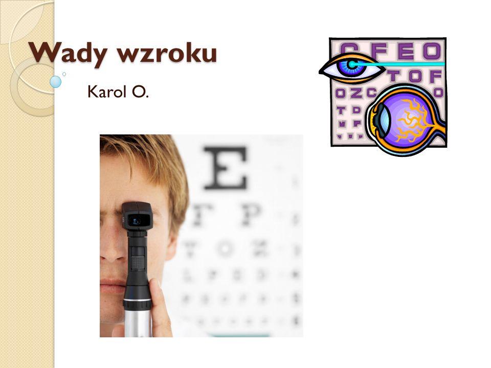 Wady wzroku Karol O.