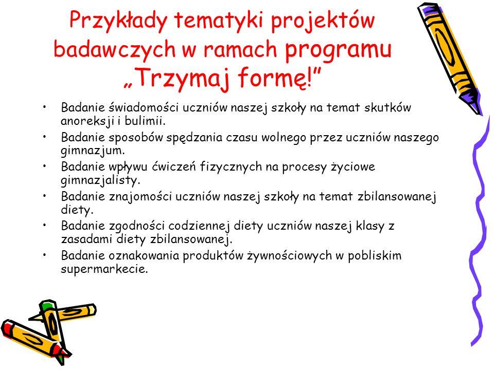 """Przykłady tematyki projektów badawczych w ramach programu """"Trzymaj formę!"""