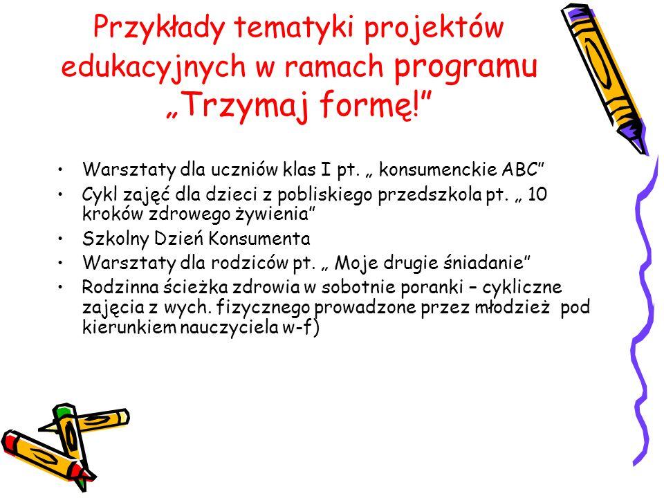 """Przykłady tematyki projektów edukacyjnych w ramach programu """"Trzymaj formę!"""