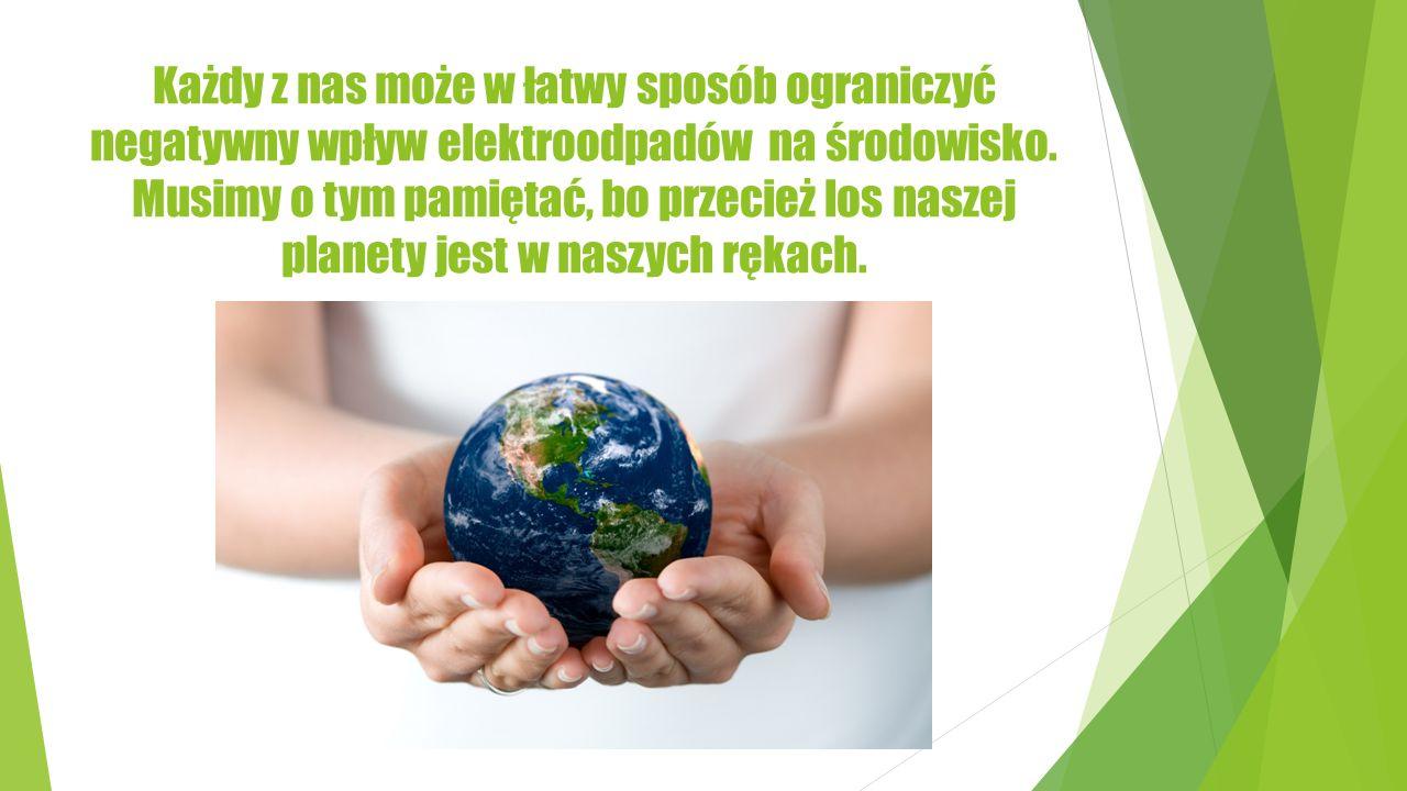 Każdy z nas może w łatwy sposób ograniczyć negatywny wpływ elektroodpadów na środowisko.