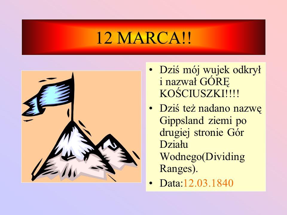 12 MARCA!! Dziś mój wujek odkrył i nazwał GÓRĘ KOŚCIUSZKI!!!!