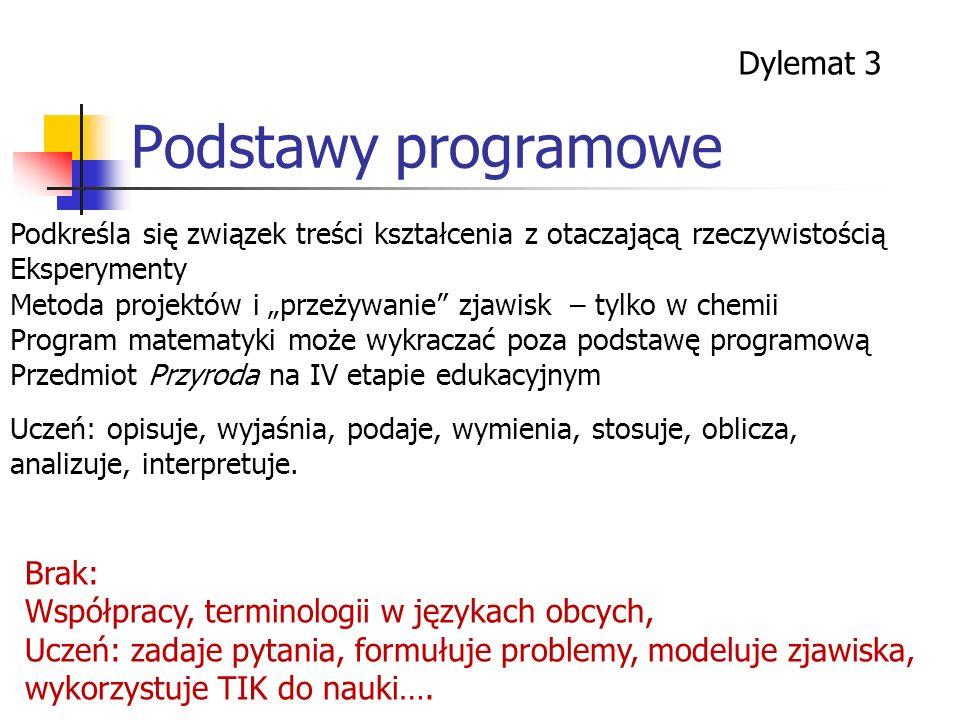 Podstawy programowe Dylemat 3 Brak: