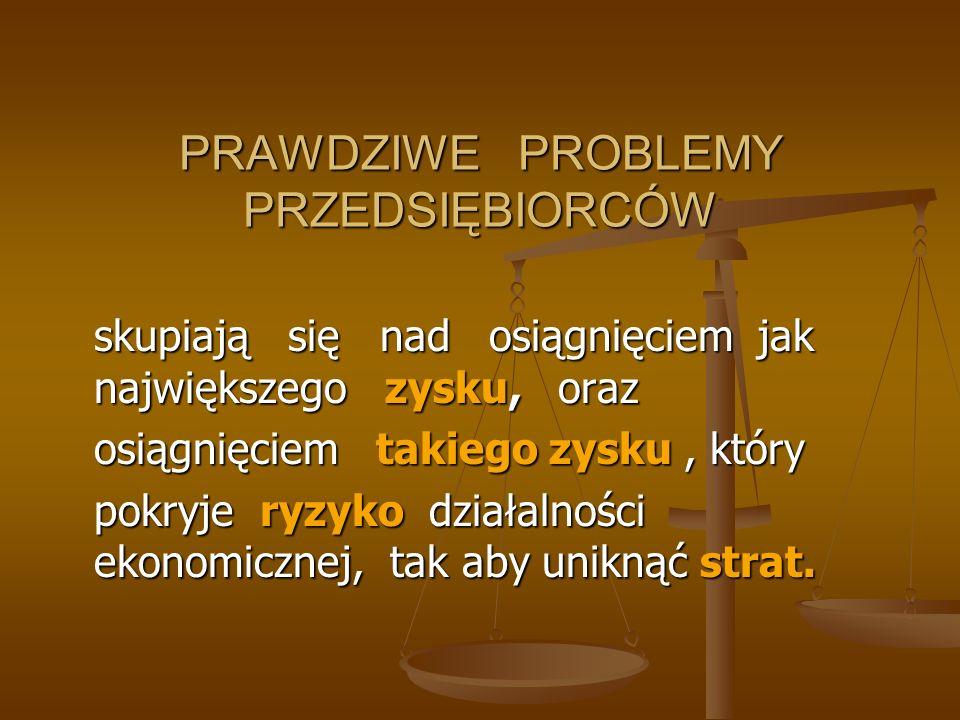 PRAWDZIWE PROBLEMY PRZEDSIĘBIORCÓW