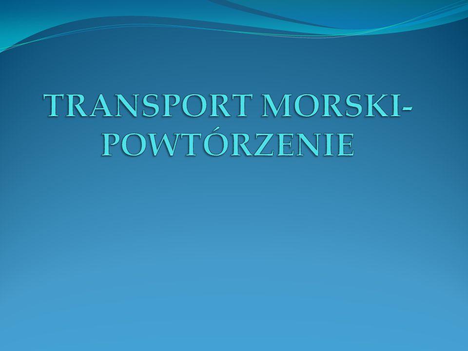 TRANSPORT MORSKI-POWTÓRZENIE