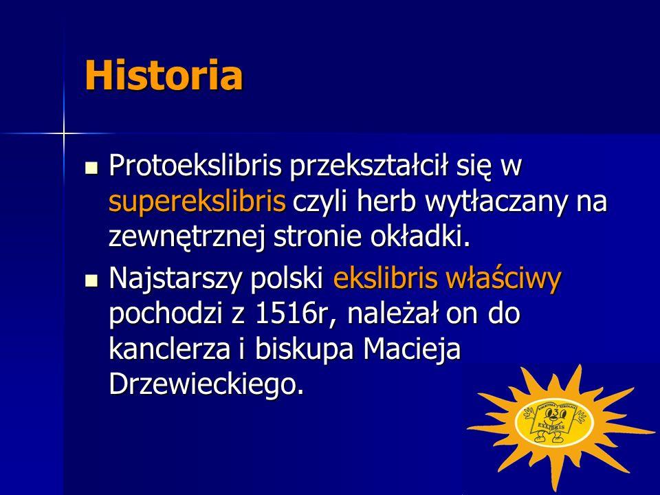 Historia Protoekslibris przekształcił się w superekslibris czyli herb wytłaczany na zewnętrznej stronie okładki.