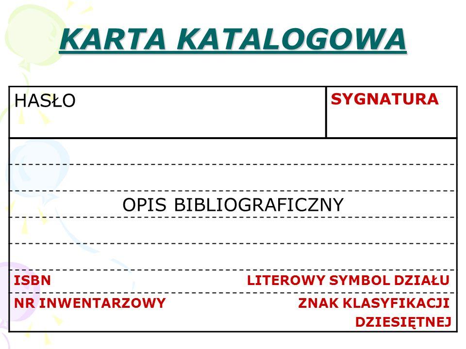 KARTA KATALOGOWA HASŁO OPIS BIBLIOGRAFICZNY SYGNATURA
