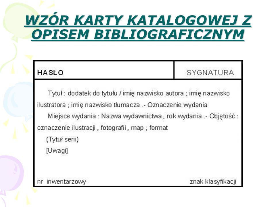 WZÓR KARTY KATALOGOWEJ Z OPISEM BIBLIOGRAFICZNYM