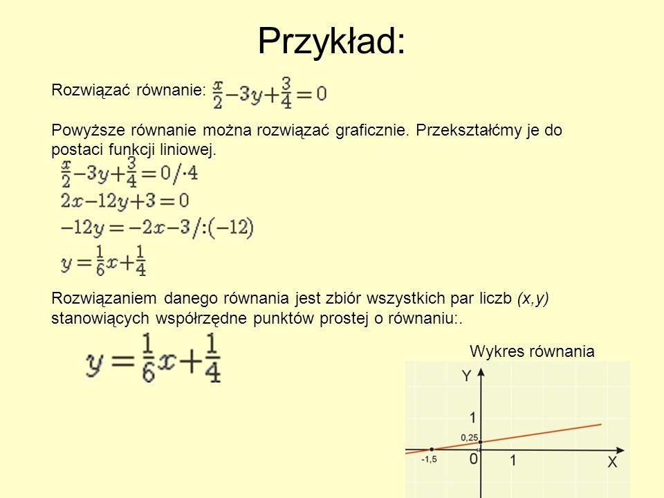 Przykład: Rozwiązać równanie: .