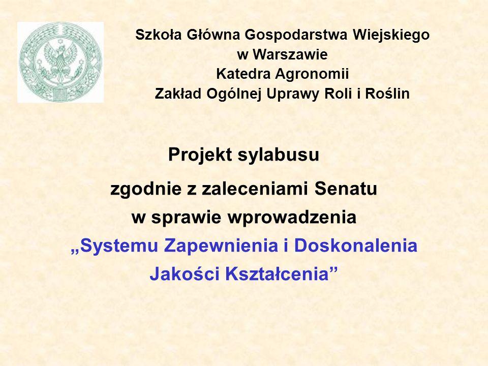 Szkoła Główna Gospodarstwa Wiejskiego w Warszawie Katedra Agronomii Zakład Ogólnej Uprawy Roli i Roślin