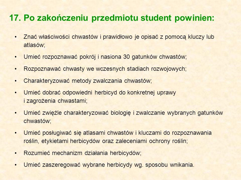 17. Po zakończeniu przedmiotu student powinien: