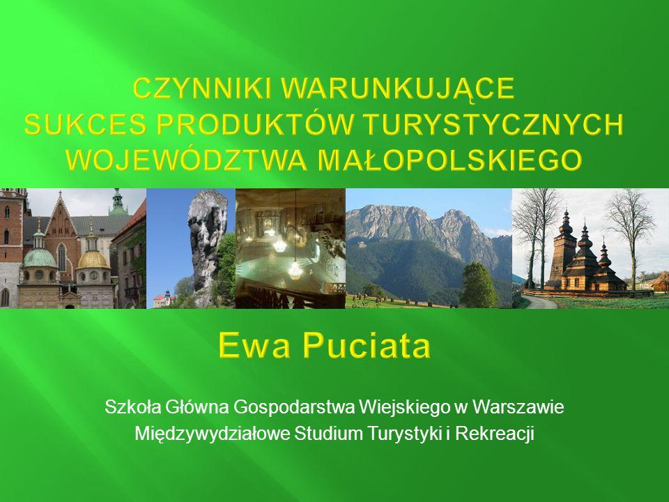 Czynniki warunkujące sukces produktów turystycznych województwa małopolskiego Ewa Puciata