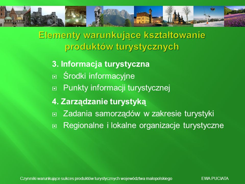 Elementy warunkujące kształtowanie produktów turystycznych