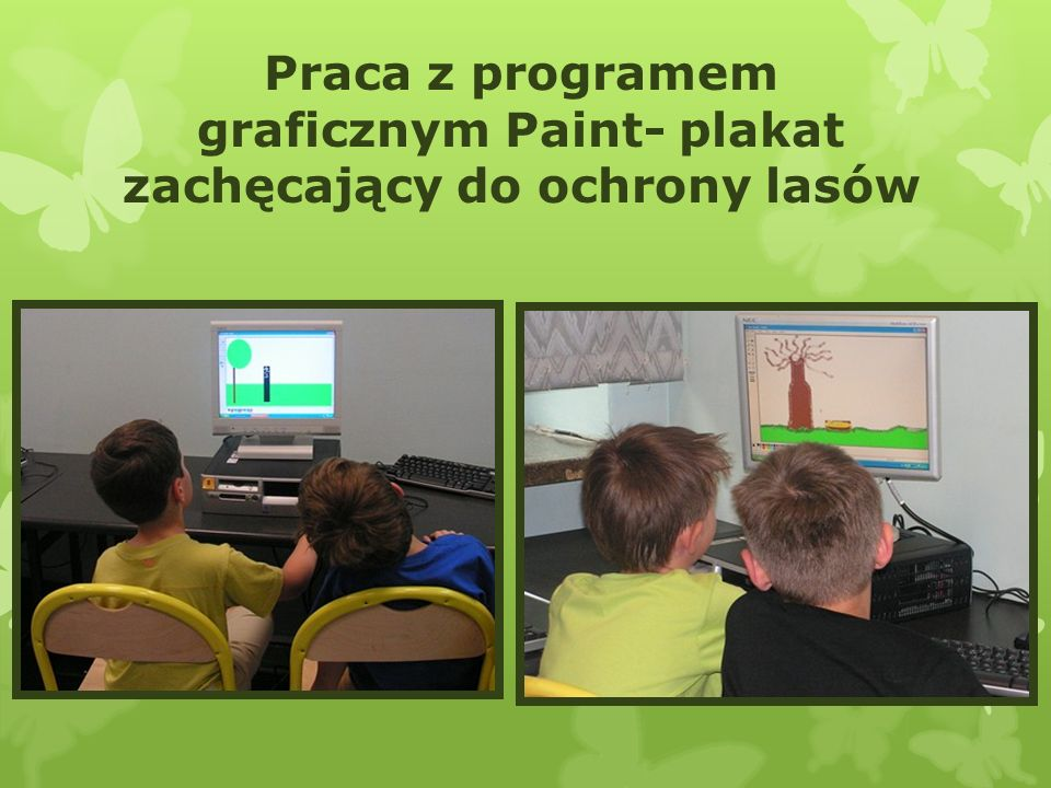 Praca z programem graficznym Paint- plakat zachęcający do ochrony lasów