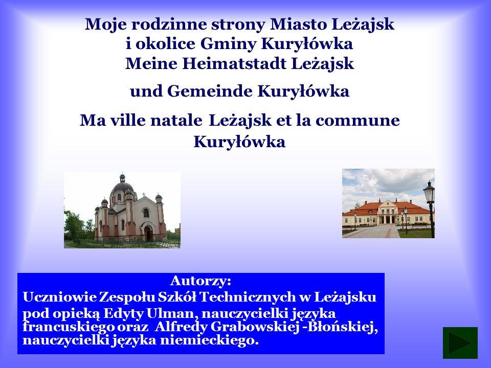 Moje rodzinne strony Miasto Leżajsk i okolice Gminy Kuryłówka Meine Heimatstadt Leżajsk und Gemeinde Kuryłówka Ma ville natale Leżajsk et la commune Kuryłówka