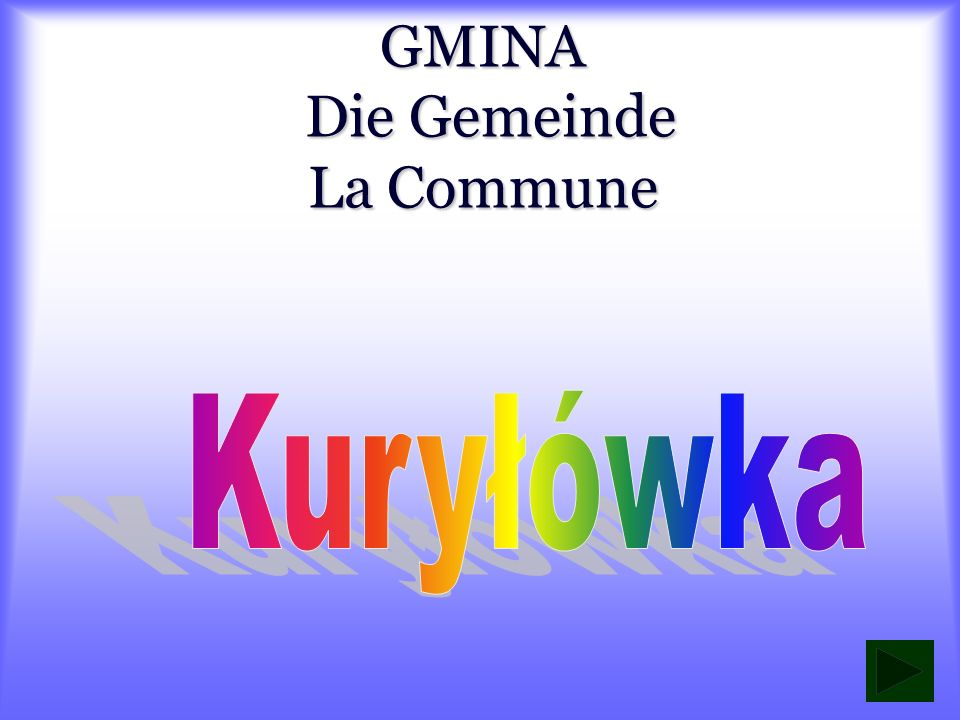 GMINA Die Gemeinde La Commune