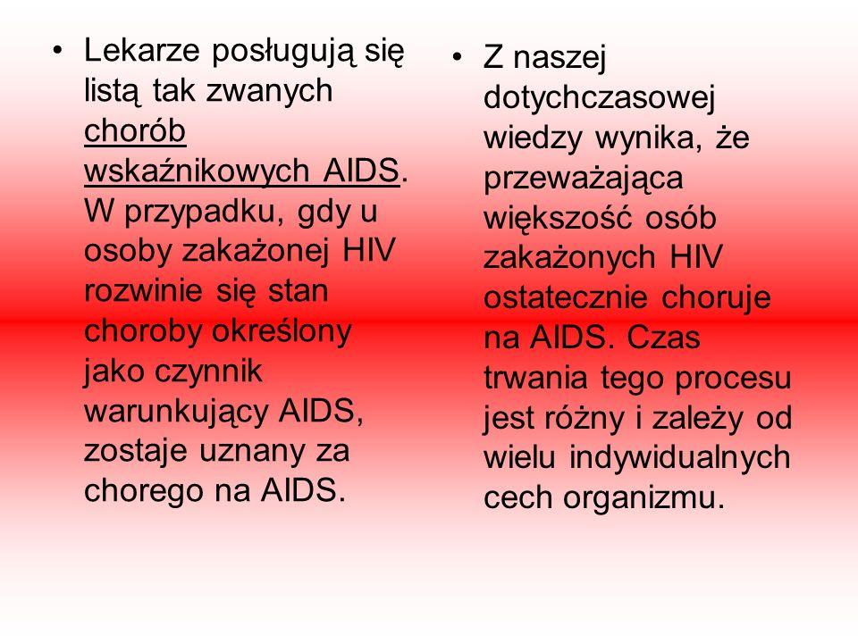 Lekarze posługują się listą tak zwanych chorób wskaźnikowych AIDS