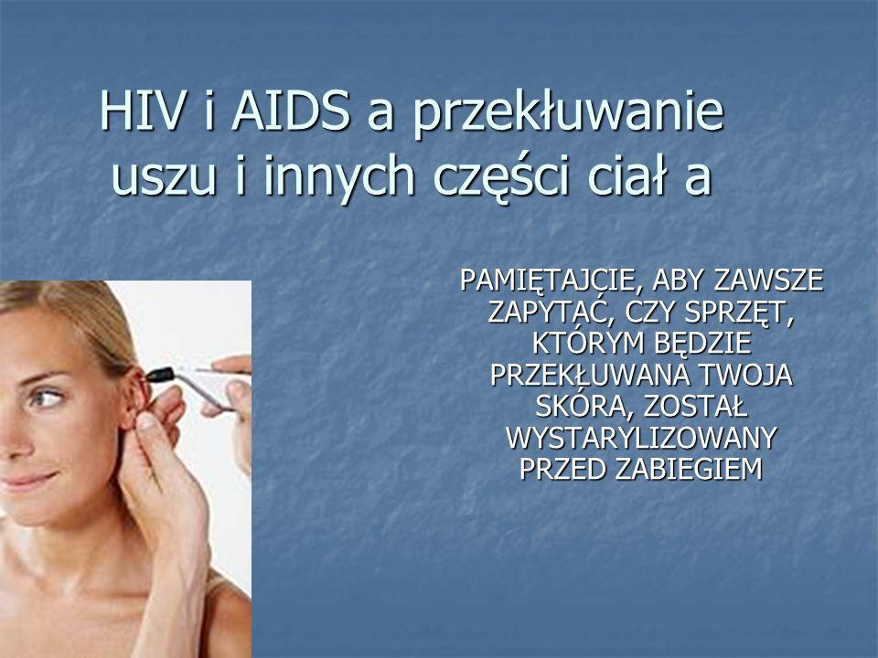 HIV i AIDS a przekłuwanie uszu i innych części ciał a