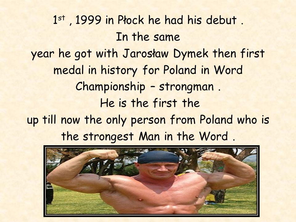 1st , 1999 in Płock he had his debut