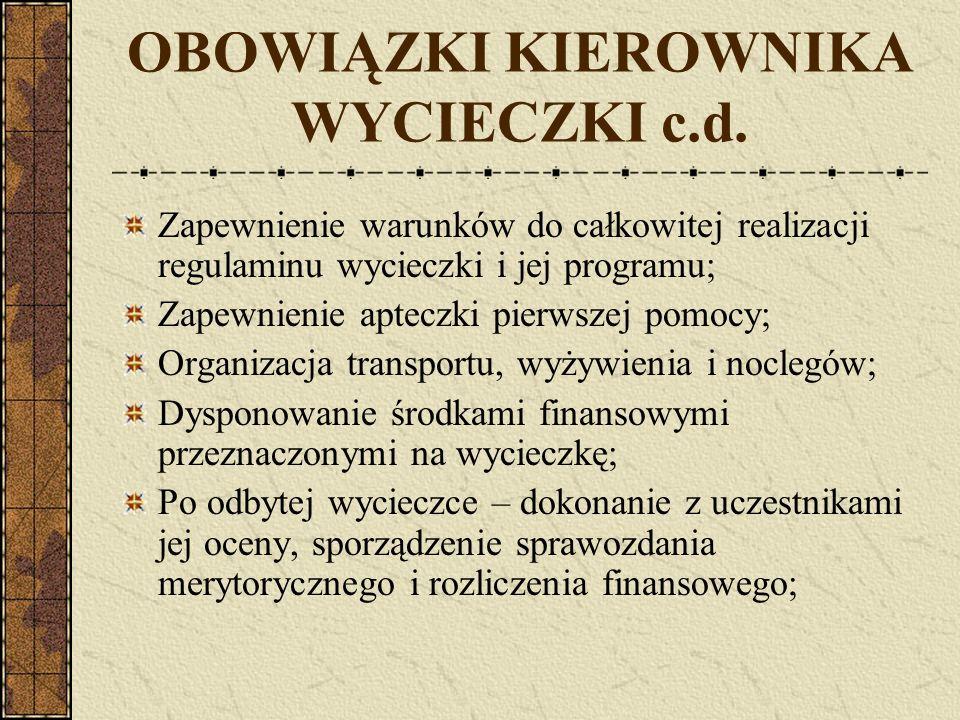 OBOWIĄZKI KIEROWNIKA WYCIECZKI c.d.