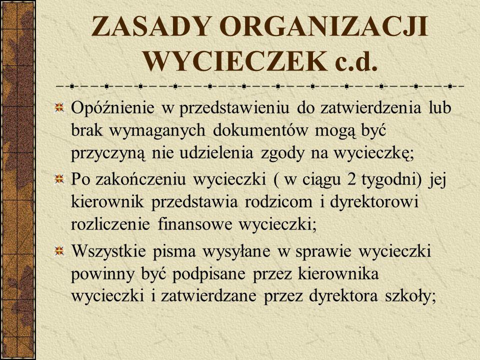 ZASADY ORGANIZACJI WYCIECZEK c.d.