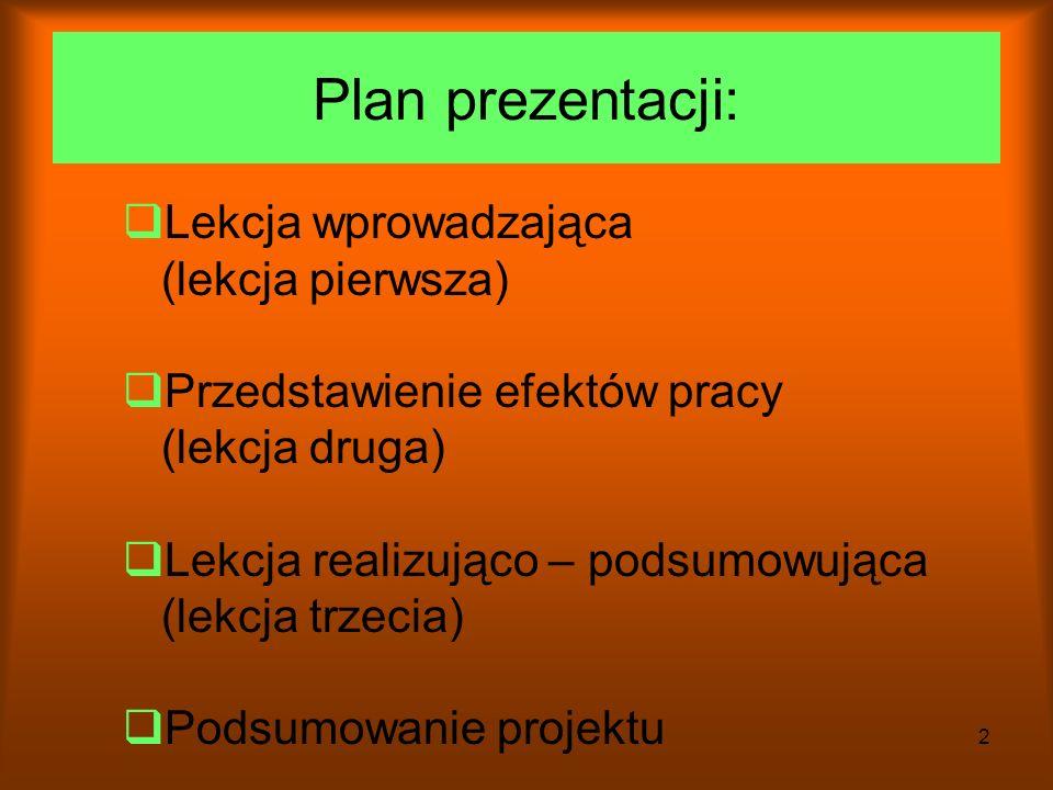 Plan prezentacji: Lekcja wprowadzająca (lekcja pierwsza)