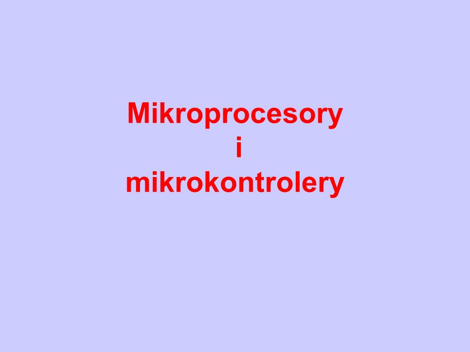 Mikroprocesory i mikrokontrolery