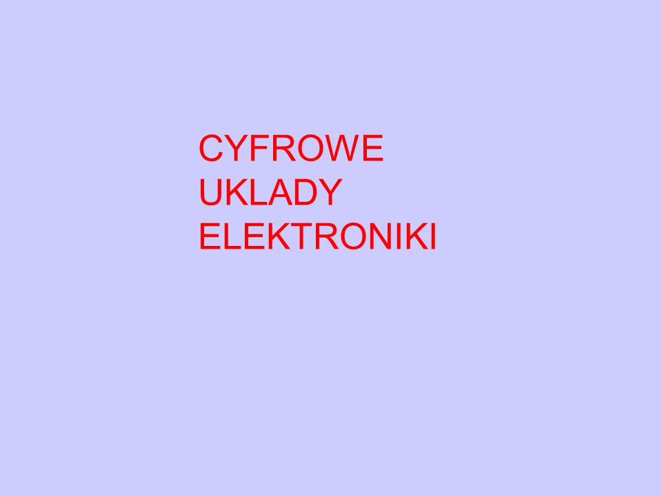 CYFROWE UKLADY ELEKTRONIKI