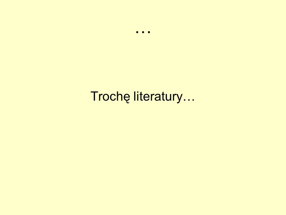 … Trochę literatury…