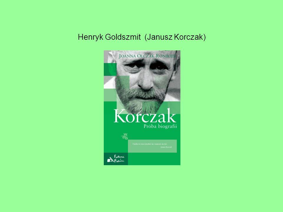 Henryk Goldszmit (Janusz Korczak)