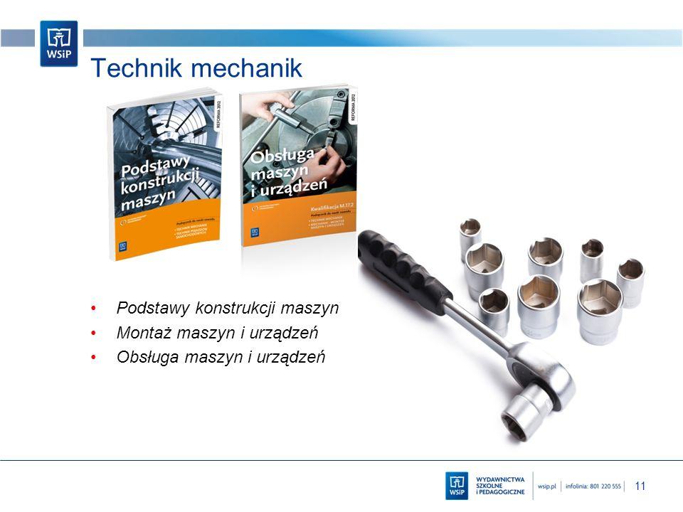 Technik mechanik Podstawy konstrukcji maszyn Montaż maszyn i urządzeń