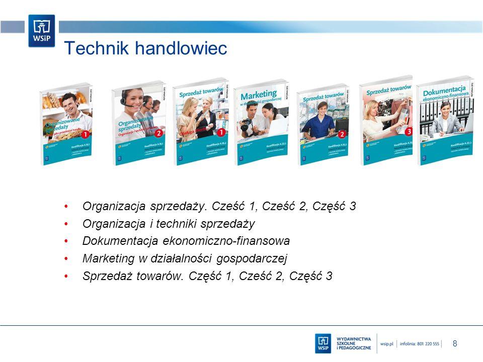 Technik handlowiec Organizacja sprzedaży. Cześć 1, Cześć 2, Część 3