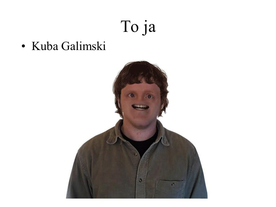 To ja Kuba Galimski