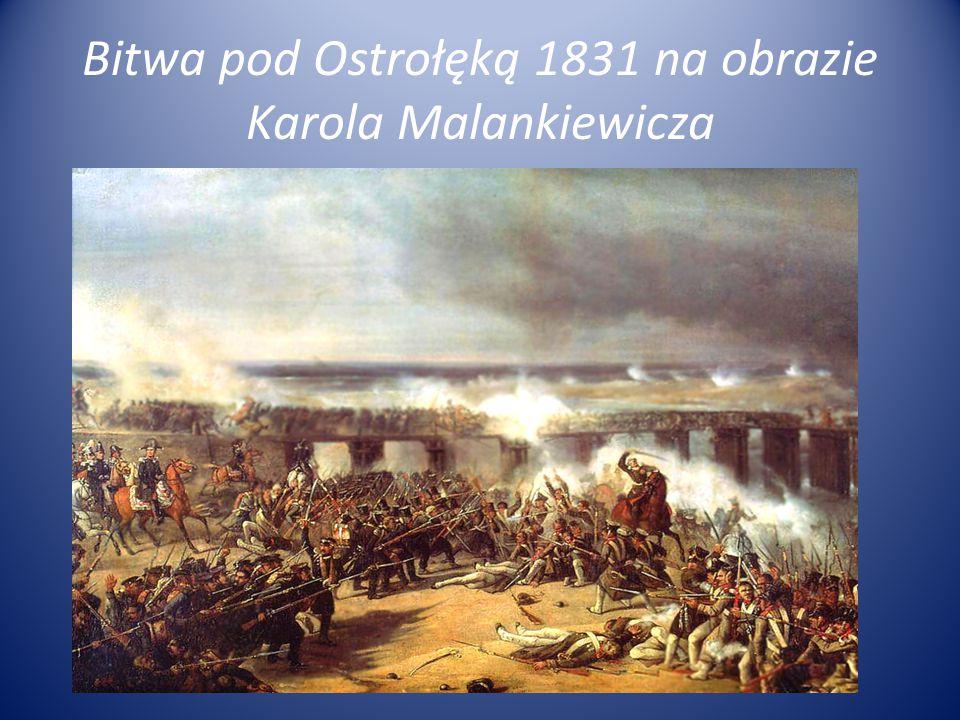 Bitwa pod Ostrołęką 1831 na obrazie Karola Malankiewicza