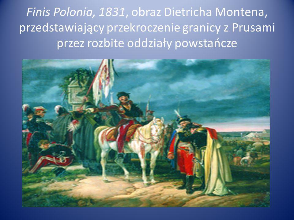 Finis Polonia, 1831, obraz Dietricha Montena, przedstawiający przekroczenie granicy z Prusami przez rozbite oddziały powstańcze