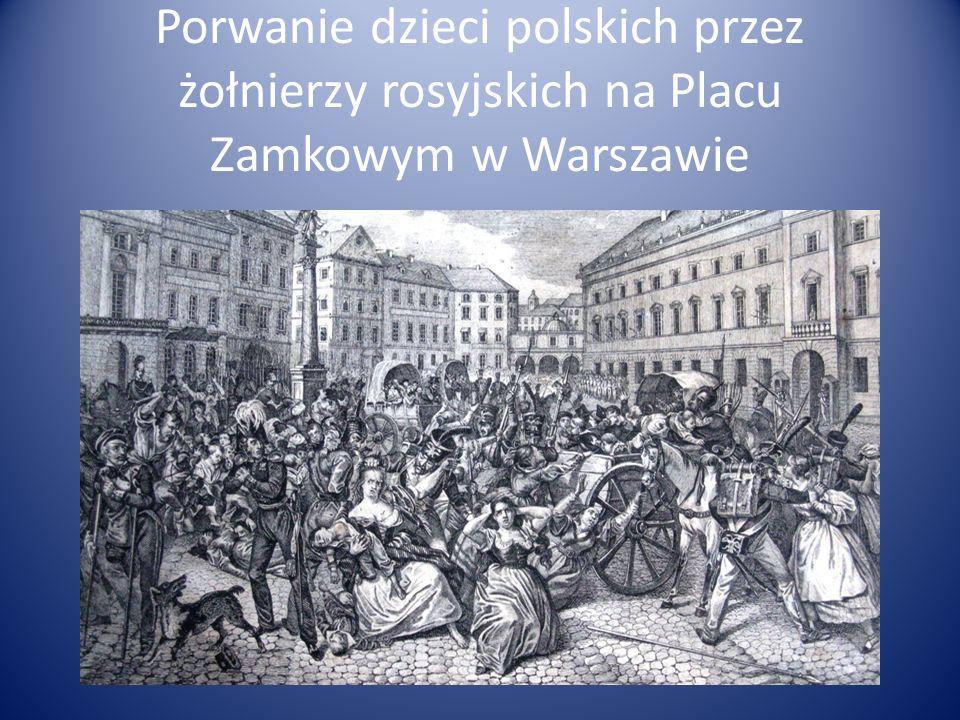 Porwanie dzieci polskich przez żołnierzy rosyjskich na Placu Zamkowym w Warszawie