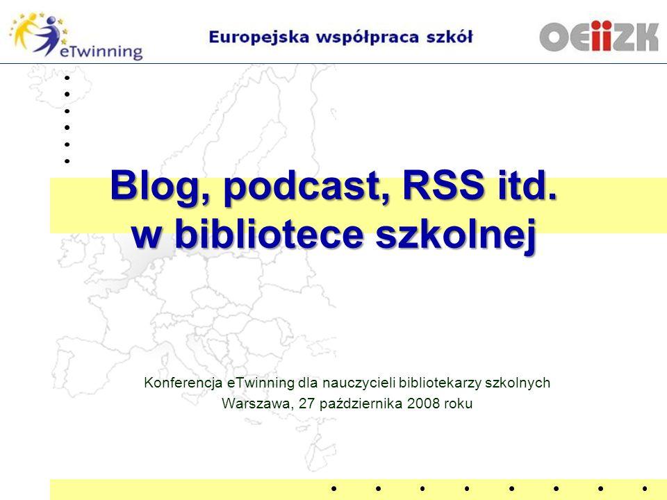 Blog, podcast, RSS itd. w bibliotece szkolnej