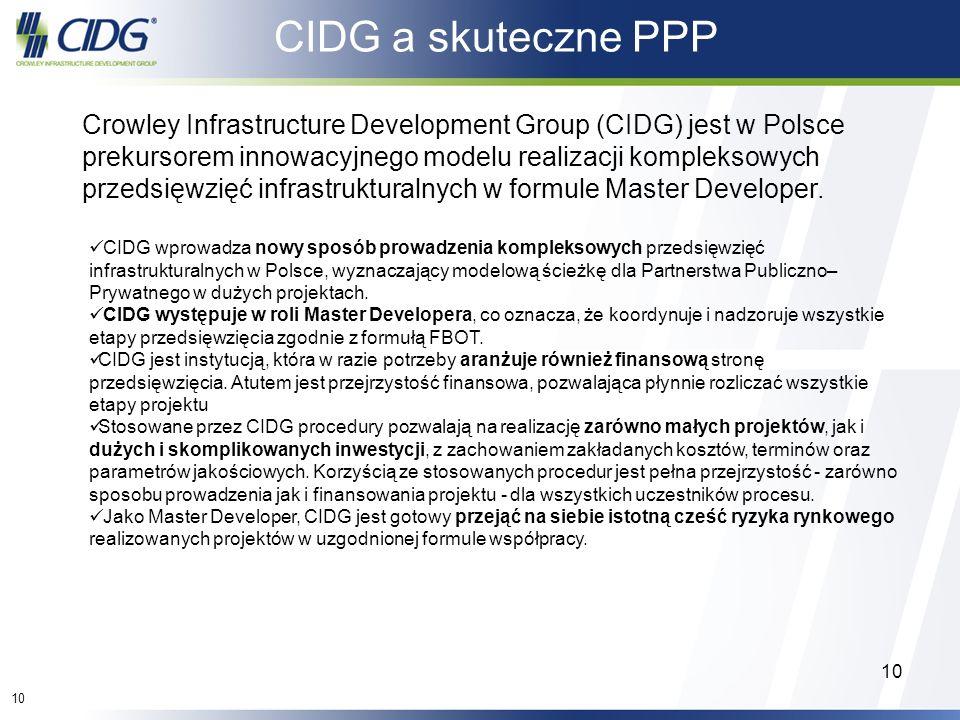 CIDG a skuteczne PPP Crowley Infrastructure Development Group (CIDG) jest w Polsce prekursorem innowacyjnego modelu realizacji kompleksowych.