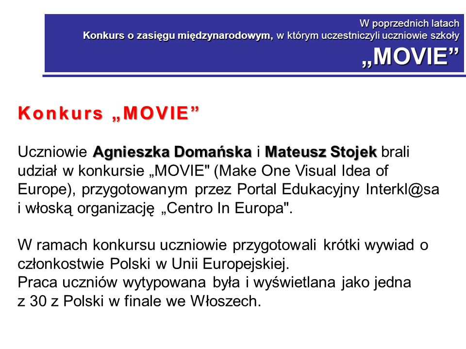"""W poprzednich latach Konkurs o zasięgu międzynarodowym, w którym uczestniczyli uczniowie szkoły """"MOVIE"""
