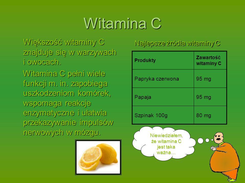 Niewiedziałem, że witamina C jest taka ważna…