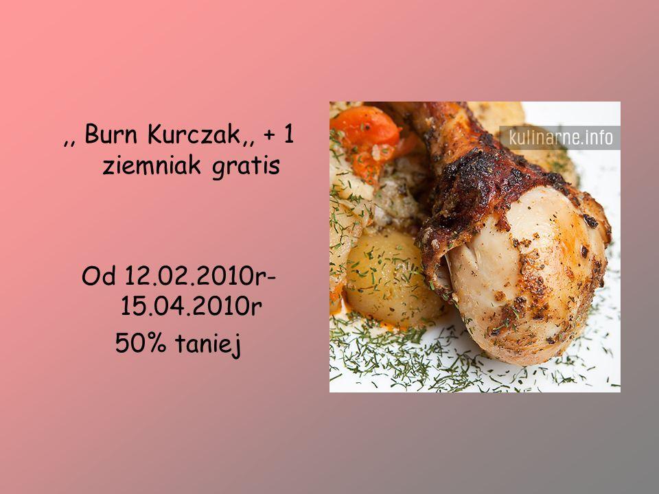 ,, Burn Kurczak,, + 1 ziemniak gratis