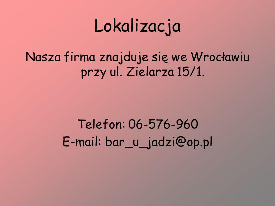 Lokalizacja Nasza firma znajduje się we Wrocławiu przy ul.