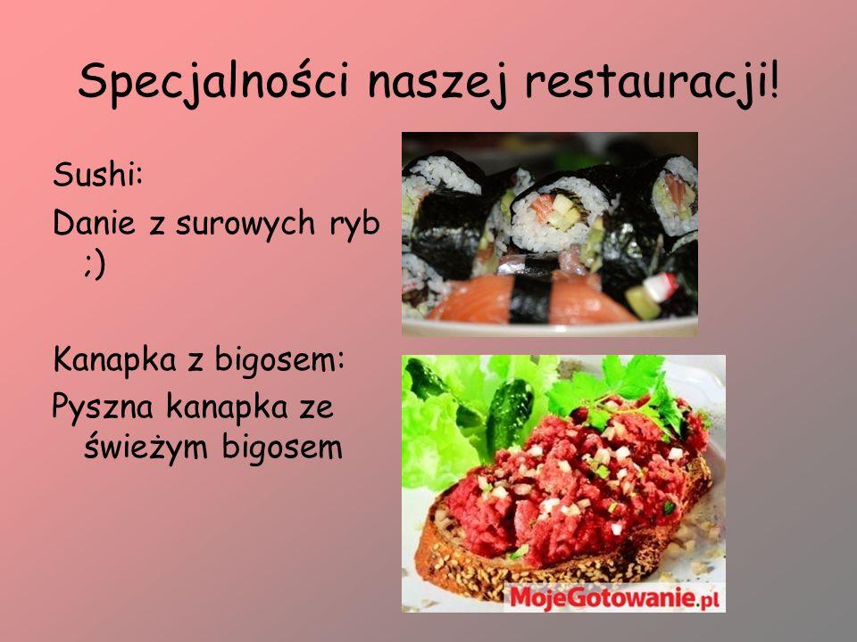 Specjalności naszej restauracji!