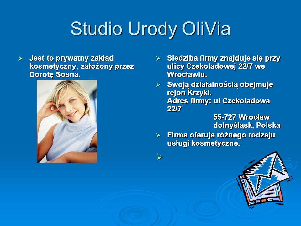 Studio Urody OliVia Jest to prywatny zakład kosmetyczny, założony przez Dorotę Sosna.