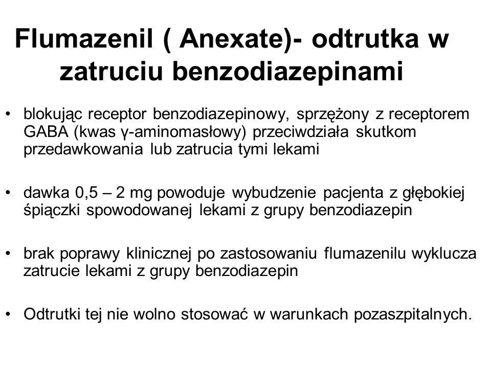 Flumazenil ( Anexate)- odtrutka w zatruciu benzodiazepinami