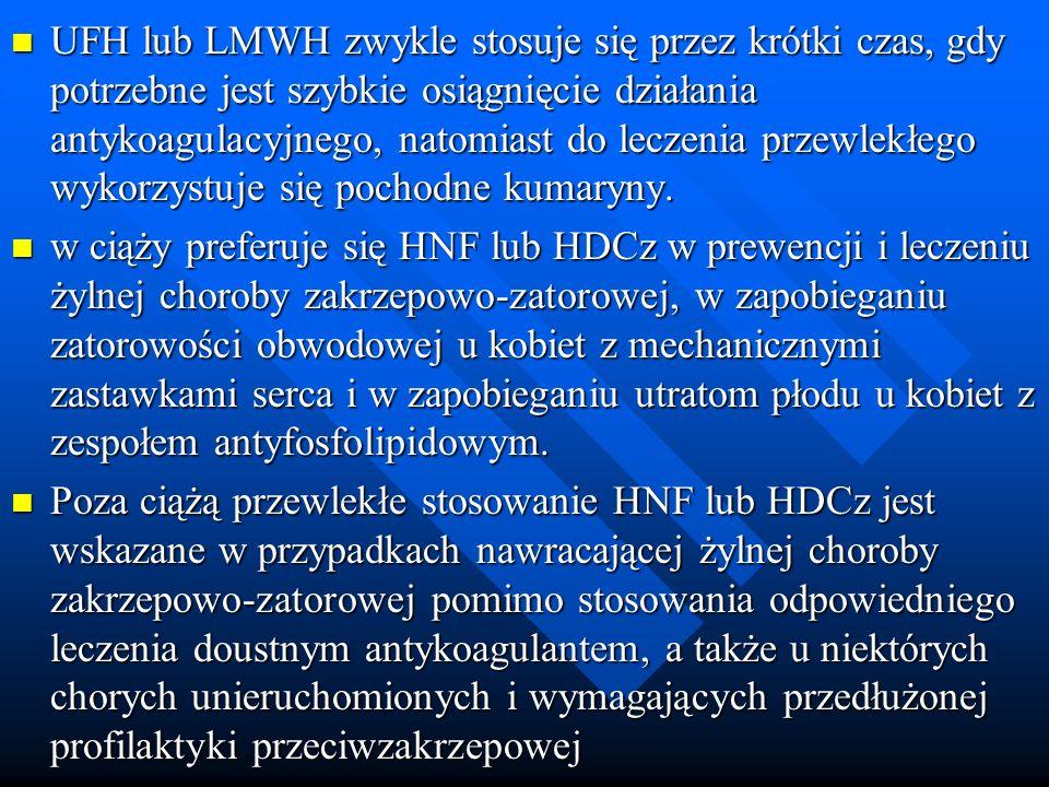 UFH lub LMWH zwykle stosuje się przez krótki czas, gdy potrzebne jest szybkie osiągnięcie działania antykoagulacyjnego, natomiast do leczenia przewlekłego wykorzystuje się pochodne kumaryny.