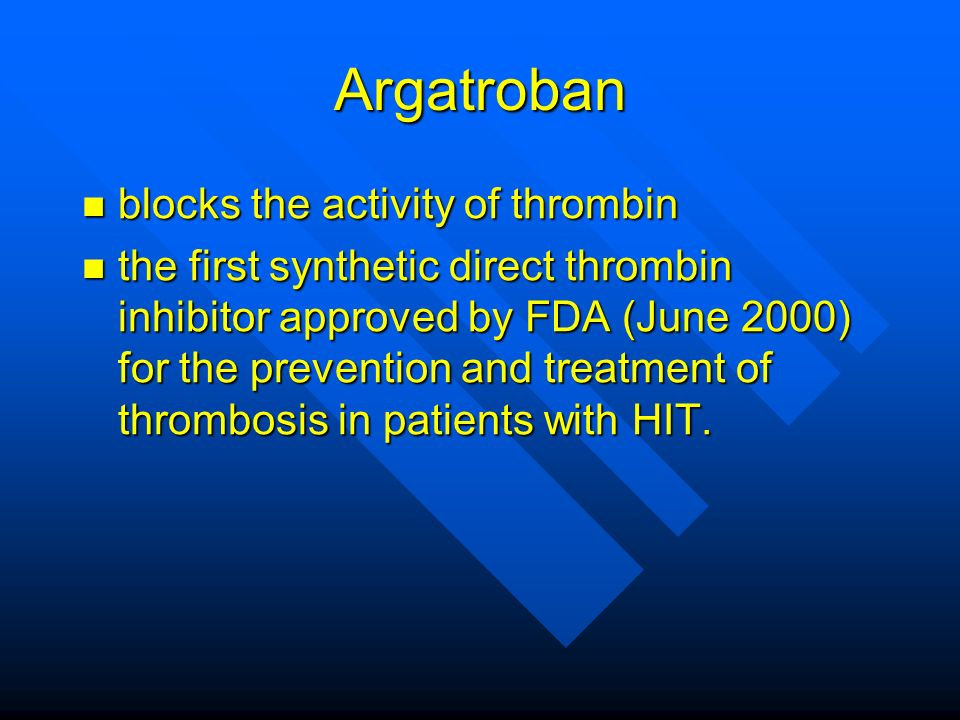 Argatroban blocks the activity of thrombin