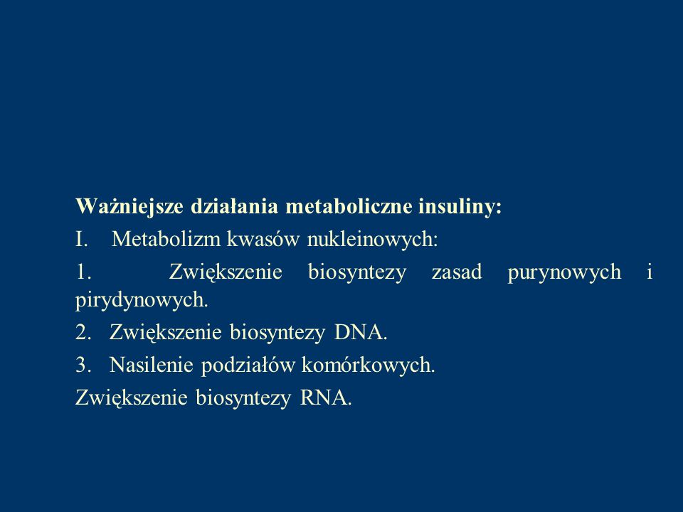 Ważniejsze działania metaboliczne insuliny: