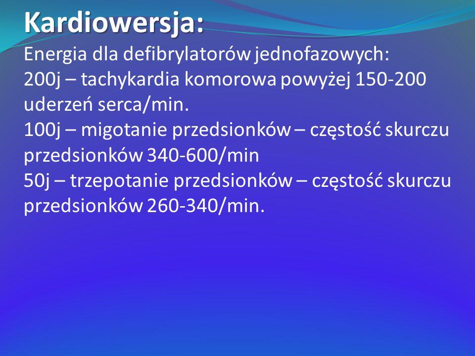 Kardiowersja: Energia dla defibrylatorów jednofazowych: