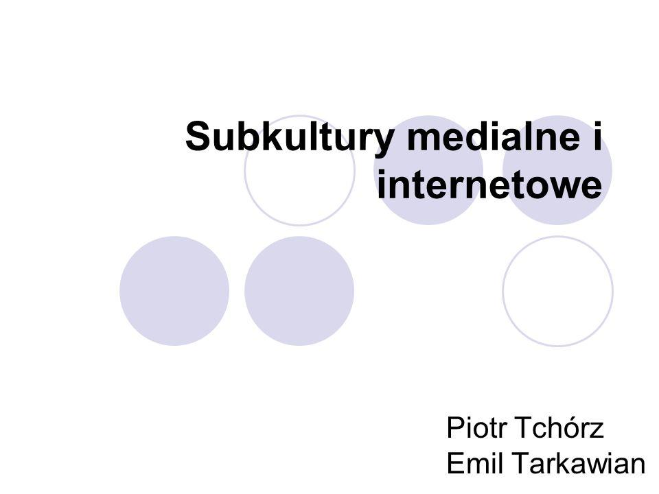 Subkultury medialne i internetowe
